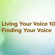 Living Your Voice 101: Finding Your Voice